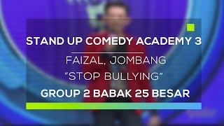 Stand Up Comedy Academy 3 : Faizal, Jombang - Stop Bullying