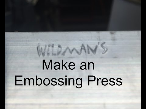 How-to Make an Embossing Press