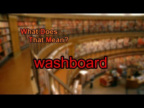 What does washboard mean?