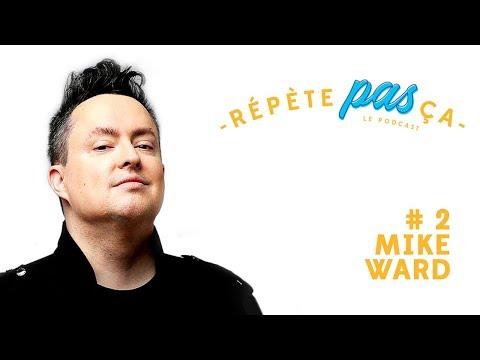 RPÇ ÉPISODE #2 - MIKE WARD
