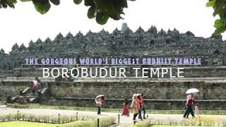 Welcome to The Gorgeous and Amazing World 39 s Biggest Budhist Temple of Borobudur
