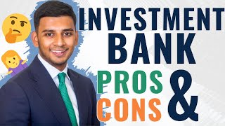 Pros & Cons of Working for an Investment Bank