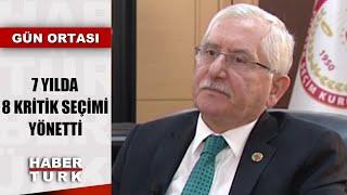 YSK Başkanı Sadi Güven emekliliği öncesi Habertürk'e konuştu | Gün Ortası - 21 Ocak 2020