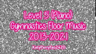 Level 5 (Piano) Gymnastics Floor Music 2013-2021