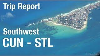 TRIP REPORT - Southwest (737-700), Cancun to St Louis