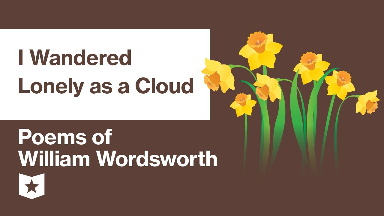 Poem Of William Wordsworth Selected I Wandered Lonely A Cloud Summary Course Hero Main Idea The