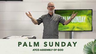 Sunday Service: March 28, 2021 - PALM SUNDAY