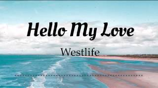 Westlife - Hello My Love (Lyrics Video)