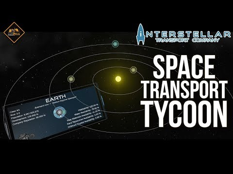 Interstellar Transport Company Gameplay Part 1 | Space Fever? Space Transport Tycoon Deluxe?