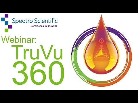 Webinar: TruVu 360 A New Approach to On-site Oil Analysis