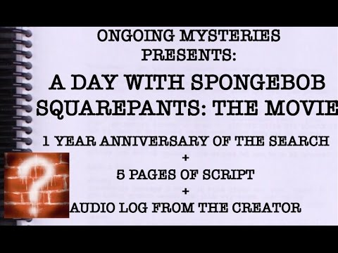 [A Day With SpongeBob SquarePants] The End - One Year Anniversary + 5 Pages of Script + Audio Log