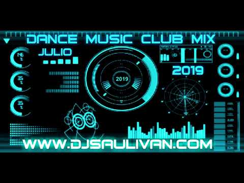 DANCE MUSIC CLUB MIX JULIO 2019-DJSAULIVAN