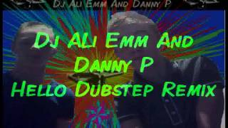 Dj ALi Emm And Danny P-Martin Solveig Hello Dubstep Remix