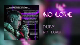 RUBY - NO LOVE Prod. Johnny Black ( NOLOVE Official )
