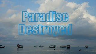 Sihanoukville Serendipity Beach, Cambodia | Paradise Destoryed in Kampong Saom