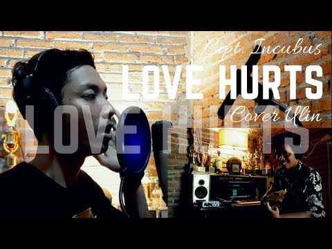 Incubus Love Hurts COVER Ulin || Smusik