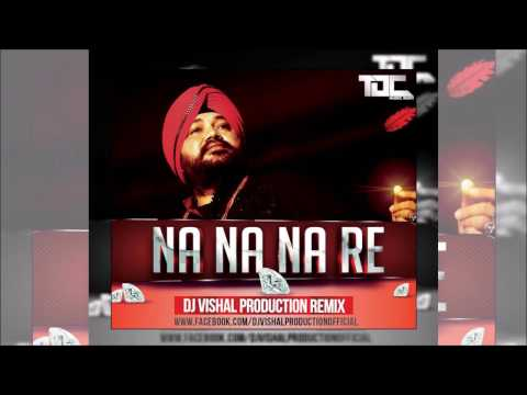 Na Na Na Re Remix | Daler Mehndi | Dj Vishal Production
