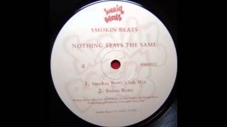 Smokin Beats - Nothing Stays The Same (Club Mix) (1999) (HQ)