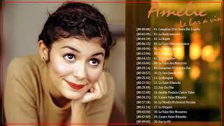 Amélie Soundtrack ♥ Le beau monde d'Amélie en 1 heure ♥ Le monde fabuleux d'Amélie - SoundTrack