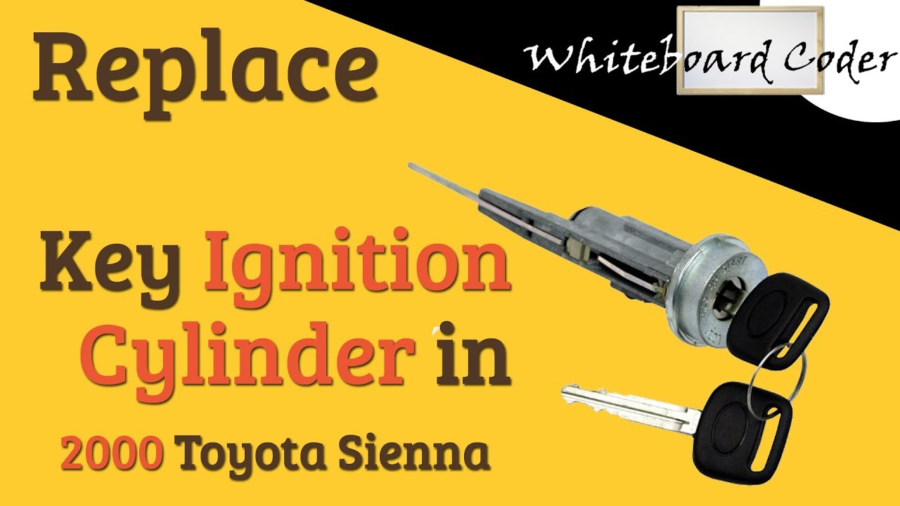 Replace Key Ignition In 2000 Toyota Sienna Mini Van