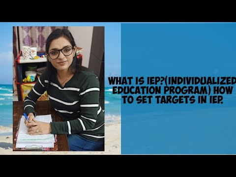 What is IEP?(Individualized education program) How to set targets in IEP plan