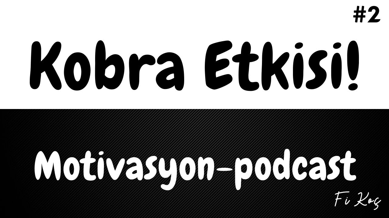 KOBRA ETKİSİ! Motivasyon | Podcast #2