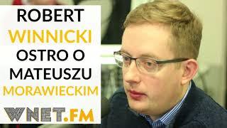 """Winnicki ostro o Morawieckim: Zmiana jest fatalna. """"Będziemy mieli premiera bankstera"""