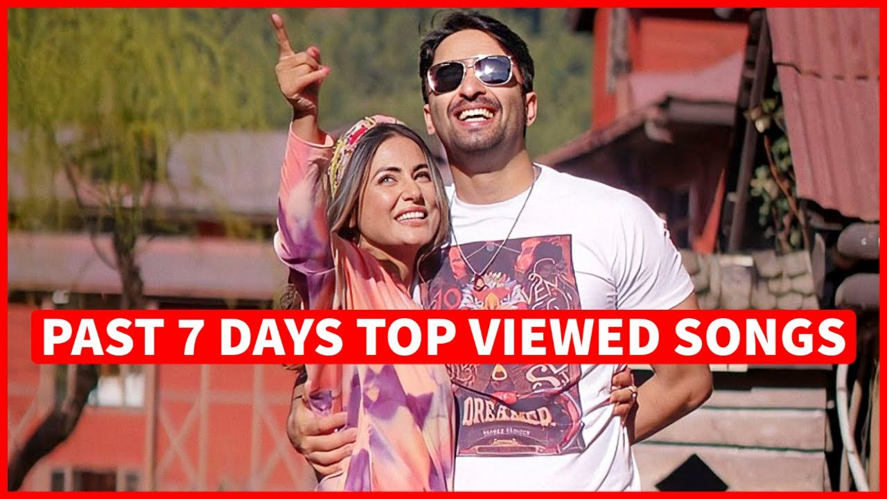 Past 7 Days Most Viewed Indian Songs on Youtube [7 June 2021]