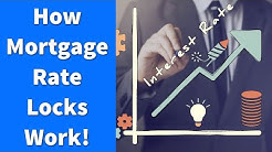 How Mortgage Rate Locks Work!