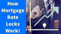 How Mortgage Rate Locks Work!