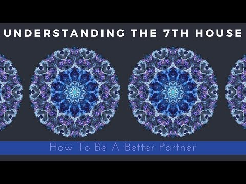How To Be A Better Partner [Understanding the 7th House] @CancVirgoAstro