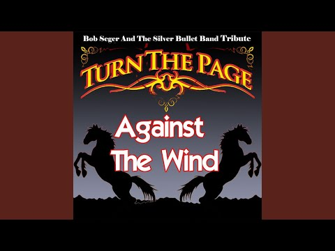 Against the Wind  Bob Seger and the Silver Bullet Band Tribute