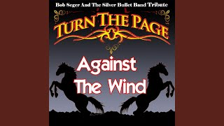 Against the Wind - Bob Seger and the Silver Bullet Band Tribute