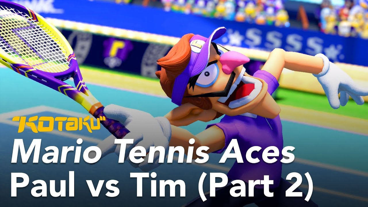 Watch Us Play Mario Tennis Aces, Paul vs. Tim (Part 2)