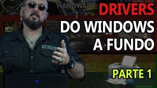 Drivers do Windows A FUNDO - Parte 1
