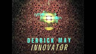 DERRICK MAY - Daymares; It Is What It Is.