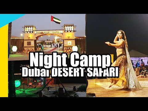 DUBAI NIGHT CAMP DESERT SAFARI with CAMEL RIDE, BELLY DANCING, FIRE DANCE, TANOURA DANCE 2020