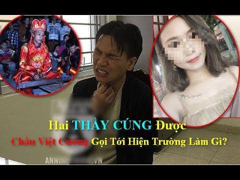 Châu Việt Cường Gọi Hai THẦY CÚNG Tới Hiện Trường Làm Gì?