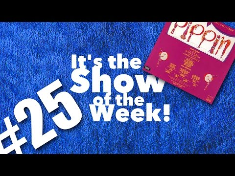 Pippin — Show of the Week #25