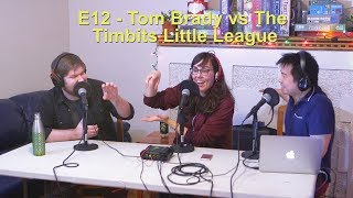 E12 - Tom Brady Vs The Timbit Little League (The Replacements, Taxi Driver, Little Giants)