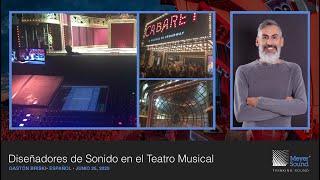 Sound Designers on Musical Theatre with Gaston Briski (Spanish Language)