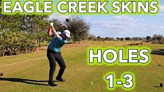 IT WENT IN, IT WENT IN!! Eagle Creek Holes 1-3