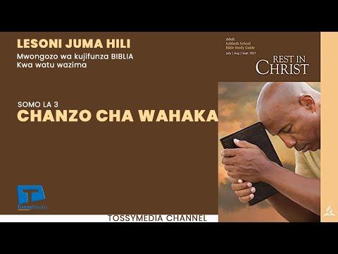 Download LESSONI JUMA HILI.Somo la 3;CHANZO CHA WAHAKA