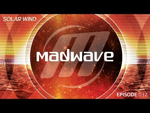 Madwave - Solar Wind Trance Podcast (SWI032)