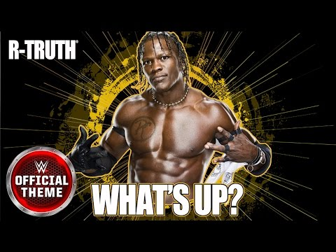 RTruth  Whats Up? Entrance Theme