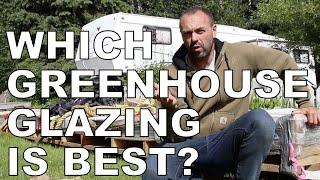 Passive Solar Greenhouse Glazing, Which Is Best?