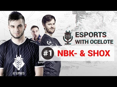 Esports with Ocelote EP #1 ft NBK & Shox