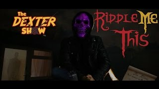 The Dexter Show - Riddle Me This thumbnail