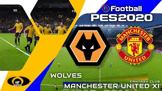 PES 2020 Gameplay | Wolverhampton Wanderers vs. Manchester United XI