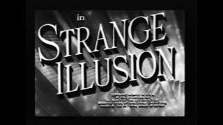 Stylish Cheapie Film Noir Crime Movie - Strange Illusion (1945)